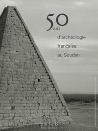 Sfdas - 50 ans d'archéologie française au Soudan - 22 décembre 1969-2019.