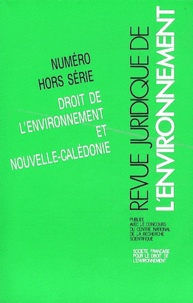 Claude Lambrechts - Revue juridique de l'Environnement N° Hors-série : Droit de l'environnement et Nouvelle-Calédonie - Actes des Rencontres tenues le 29 juillet 1992 à l'Université française du Pacifique, Nouméa.