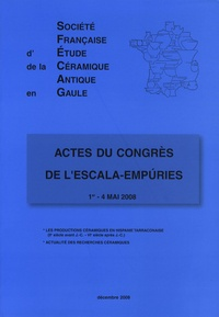 SFECAG - Acte du congrès de l'Escala-Empuries (1er-4 mai 2008) - Les productions céramiques en Hispanie tarraconaise (IIe siècle avant J-C - VIe siècle après J-C).