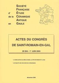 SFECAG - Actes du congrès de Saint-Romain-en-Gal (29 mai - 1er juin 2003) - Le mobilier du IIIe siècle dans la cité de Vienne et à Lyon, Actualité des recherches céramiques.