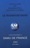 Patrick Goldstein - Actualités en réanimation préhospitalière  : Le traumatisé grave - Journées scientifiques de SAMU en France 2002.