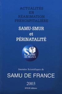 Frédéric Adnet - Actualités en réanimation préhospitalière  : SAMU-SMUR et périnatalité - Jourbées scientifiques de SAMU de France 2003.