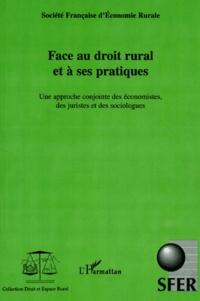 Face au droit rural et à ses pratiques. Une approche conjointe des économistes, des juristes et des sociologues -  SFER |