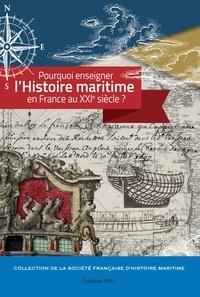 SFHM - Pourquoi enseigner l'histoire maritime en France au XXIe siècle ?.