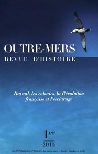 Marcel Dorigny - Outre-Mers N° 386-387, 1er seme : Raynal, les colonies, la Révolution française et l'esclavage.