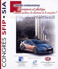 SFIP - Carrosserie et plastique - Comment améliorer la robustesse de la conception ? Congrès SFIP-SIA, Ecole des Mines de Paris, juin 2004.