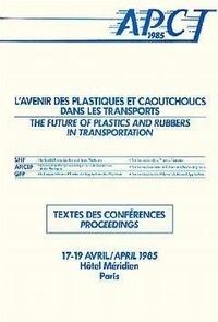 SFIP - L'avenir des plastiques & des caoutchoucs dans les transports APCT 85.