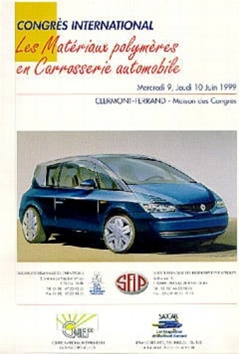 SFIP - Les matériaux polymères en carrosserie automobile - Congrès international du 09 au 10 juin 1999.
