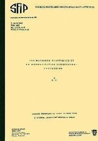 SFIP - Les matières plastiques et la normalisation européenne : l'explosion - Journée technique du jeudi 14 mars 1991 à l'Hôtel Inter-Continental à Paris.