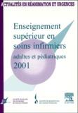 SFISI et  SRLF - Enseignement supérieur en soins infimiers adultes et pédiatriques 2001. - 20èmes journées de la Société Française des Infirmiers en Soins Intensifs.