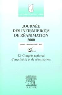 SFISI et  SFAR - Journée des infirmier(e)s de réanimation 2000. - 42ème Congrès national d'anesthésie et de réanimation.