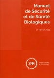 SFM - Manuel de sécurité et de sûreté biologiques.