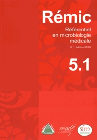 SFM - Rémic 2015 - Référentiel en microbiologie médicale Tomes 1 et 2.