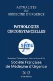 SFMU - Pathologies circonstancielles - Journées thématiques interactives de la Société Française de Médecine d'Urgence, Brest 2012.
