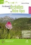 SFO Rhône-Alpes - A la découverte des orchidées de Rhône-Alpes.