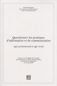SFSIC - Questionner les pratiques d'information et de communication - Agir professionnel et agir social.