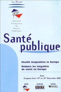 J-P Deschamps et  Collectif - Santé publique Décembre 2000 : Health inequalities in Europe : Réduire les inégalités de santé en Europe - Paris, congress from 14th to 16th December 2000.