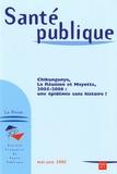 François Alla - Santé publique Supplément N° 3 : Chikungunya, La Réunion et Mayotte, 2005-2006 : une épidémie sans histoire ?.