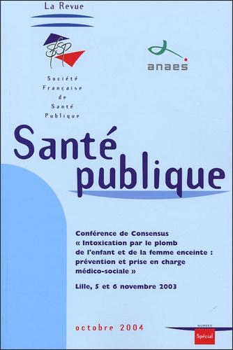 Laurence Fond-Harmant et O Guillard - Santé publique Volume 16 N° Spécial : Intoxication par le plomb de l'enfant et de la femme enceinte.