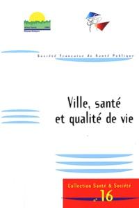 SFSP - Ville, santé et qualité de vie - Colloque 4-5 février 2011.