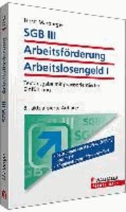 SGB III - Das neue Arbeitsförderungsrecht - Textausgabe mit praxisorientierter Einführung.