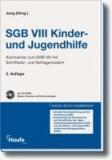 SGB VIII - Kinder- und Jugendhilfe - Kommentar mit Schriftsatz- und Vertragsmustern.