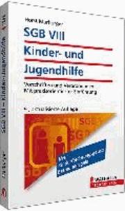 SGB VIII - Kinder- und Jugendhilfe - Vorschriften und Verordnungen; Mit praxisorientierter Einführung;  Walhalla Rechtshilfen.