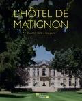 SGG et Christian Albenque - L'hôtel de Matignon - Du XVIII e siècle à nos jours.