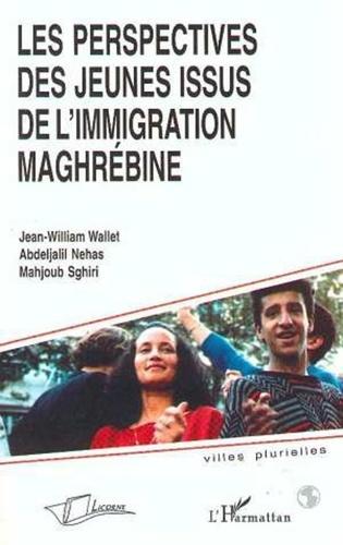 Sghiri et Roger Wallet - Les perspectives des jeunes issus de l'immigration maghrébine.