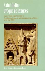 SHA de Langres - Saint Didier, évêque de Langres - Table ronde organisée par la Société historique et archéologique de Langres le 24 mai 2008.