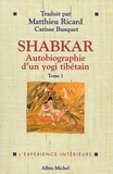 Shabkar - Shabkar - Autobiographie d'un yogi tibétain - tome 1.