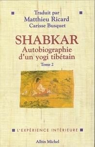 Shabkar et Rangdrol Shabkar Tsogdrouk - Shabkar -tome 2.