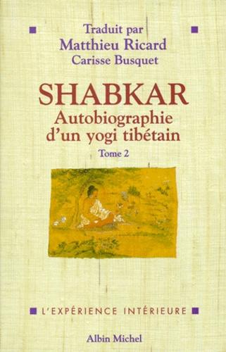 SHABKAR. Autobiographie d'un yogi tibétain, tome 2