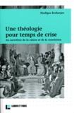 Shafique Keshavjee - Une théologie pour temps de crise - Au carrefour de la raison et de la conviction.
