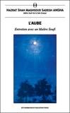 Shah Maghsoud - L'aube - Entretien avec un maitre soufi.