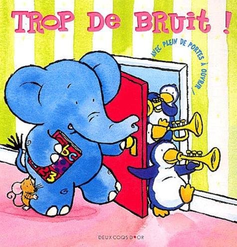 Shaheen Bilgrami et Daniel Howarth - Trop de bruit !.