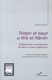 Shahla Nosrat - Tristan et Iseut et Wîs et Râmîn - Origines indo-européennes de deux romans médiévaux.