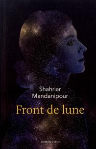 Shahriar Mandanipour - Front de lune.
