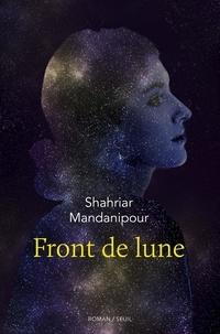 Téléchargements de livres gratuits pour BlackBerry Front de lune 9782021408553 par Shahriar Mandanipour iBook FB2 en francais