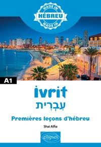 Ivrit A1- Premières leçons d'hébreu - Shai Alfia pdf epub