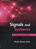 Shaila Dinkar Apte - Signals and Systems - Principles and Applications.