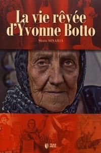 Shain Sinaria - La vie rêvée d'Yvonne Botto.