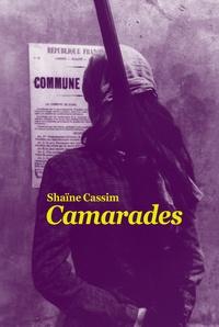 Shaïne Cassim - Camarades.