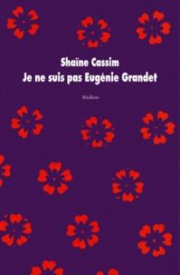 Shaïne Cassim - Je ne suis pas Eugénie Grandet.