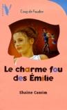 Shaïne Cassim - Le charme fou des Émilie.