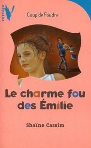 Shaïne Cassim - Le charme fou des Emilie.