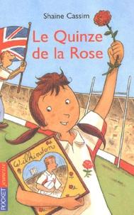 Shaïne Cassim - Le Quinze de la Rose.