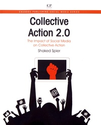Shaked Spier - Collective Action 2.0 - The Impact of Social Media on Collective Action.