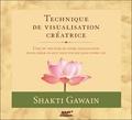 Shakti Gawain - Technique de visualisation créatrice. 1 CD audio MP3