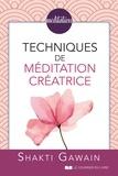 Shakti Gawain - Techniques de méditation créatrice.